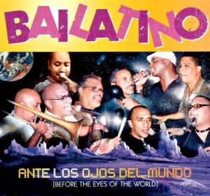 Bailatino - Ante los ojos del mundo (2005)