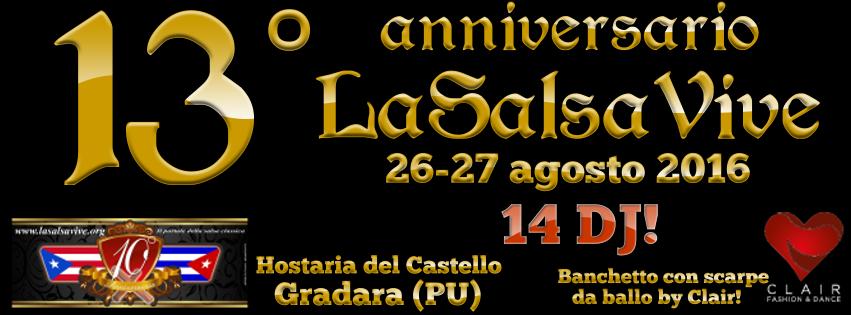 13 anniversario LaSalsaVive, Hostaria del Castello Gradara (PU) - 26 e 27 agosto 2016