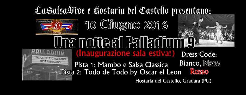 Una notte al Palladium 9, Hostaria del Castello (Gradara - PU), 10 giugno 2016